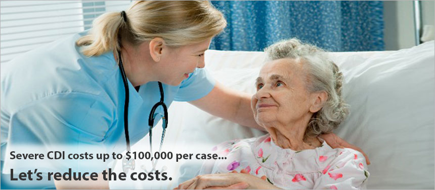 Severe CDI costs up to $100,000 per case... Let's reduce the costs.